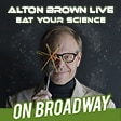 Alton Brown Eat Your Science Broadway Show Tickets