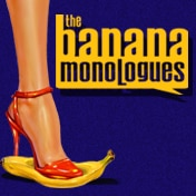 Banana Monologues Tickets Off Broadway Play