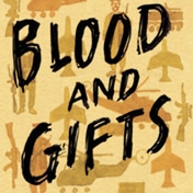 Blood and Gifts Tickets