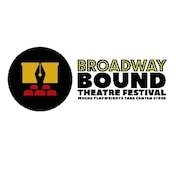 Broadway Bound Theatre Festival Show Tickets