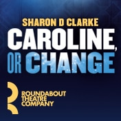 Caroline or Change Broadway Musical Show Tickets