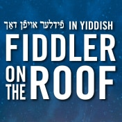 Fiddler on the Roof in Yiddish Off Broadway Show Tickets