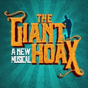 Giant Hoax Musical Off Broadway Show Tickets