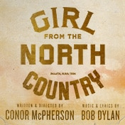 Girl Fron the North Country Broadway Show Tickets