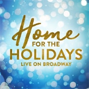 Home for the Holidays Broadway Show Tickets