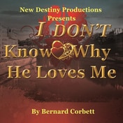 I Dont Know Why He Loves Me Off Broadway Show Tickets