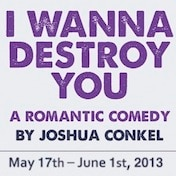 I Wanna Destroy You Off Broadway Play Tickets