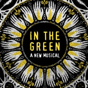 In the Green Musical LCT3 Lincoln Center Theater Off Broadway Show Tickets