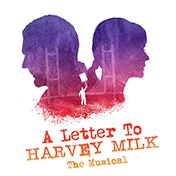 Letter to Harvey Milk Musical Off Broadway Show Tickets