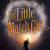 Little Match Girl Musical Off Broadway Show Tickets