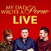 My Dad Wrote a Porno Live Boston Tickets