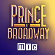 Prince of Broadway MTC Broadway Show Tickets