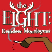 Eight Reindeer Monologues Off Show Tickets