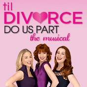 Til Divorce Do Us Part Off Broadway Musical Tickets