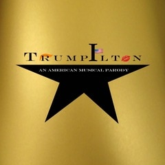 Trumpilton An American Musical Parody Off Broadway Show Tickets